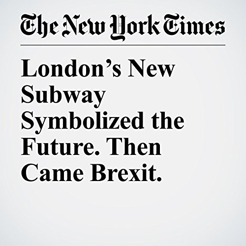 London's New Subway Symbolized the Future. Then Came Brexit. copertina