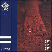 Dry Dry Dry by Pe'z (2003-08-06)