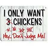 Bigtime Signs I Only Want Chickens - Funny Coop, Farm, Home, Kitchen, Outdoor, Rooster/Hen House Decorations - 2 Holes for Easy Hanging, Strong Material - Silly Decor for Poultry Fans - 9 x 12 inch