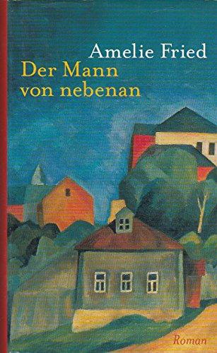Der Mann von nebenan. Roman. OPpbd mit OSU. Ungekürzte Lizenausgabe. Sauberes Exemplar. - 319 S. (pages)