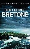 Der fremde Bretone: Thriller