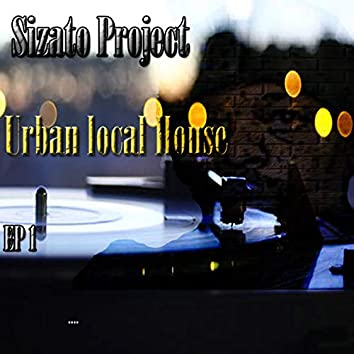 Sizato Project (Urban Local House Ep. 1)