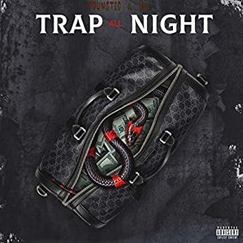 Trap All Night (feat. LV$)