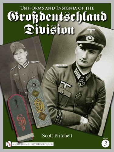 Uniforms and Insignia of the Grsdeutschland Division: Vol 3: Volume 3