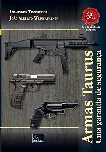 Armas Taurus. Uma Garantia de Segurança