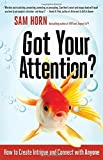 By Sam Horn - Got Your Attention?: How to...