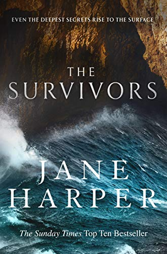 The Survivors: Secrets. Guilt. A treacherous sea. The powerful new crime thriller from Sunday Times bestselling author Jane Harper (English Edition)