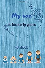 My son in his early years: Lined Notebook / Journal Gift, 100 Pages, 6x9, Soft Cover, Matte Finish