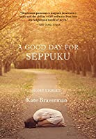 A Good Day for Seppuku: Stories