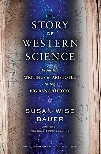 The Story of Western Science: From the Writings of Aristotle to the Big Bang Theory (English Edition)