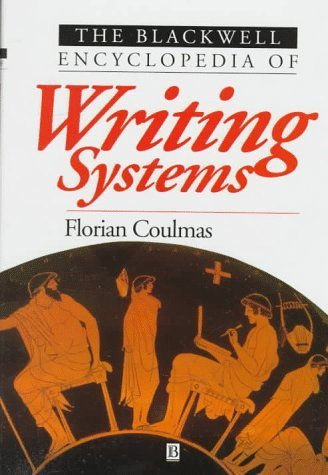 Blackwell Encyclopedia of Writing Systems by Florian Coulmas (1996-06-10)