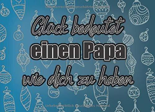 Glück bedeutet eine Papa wie dich zu haben: Adventskalender Gutscheinbuch / Gutscheinheft zum selbst ausfüllen mit 24 Gutscheinen / Geschenkidee für den besten Papa und Vater