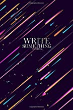 Notebook - Write something: Moving fast shooting stars, meteorites on dark space  notebook, Daily Journal, Composition Book Journal, College Ruled Paper, 6 x 9 inches (100sheets)