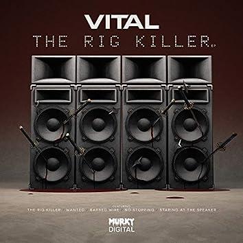 The Rig Killer
