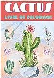 Livre de Coloriage Cactus: Pour Adultes et Enfants   Livre de Coloriages Avec 30 Pages Uniques à Colorier Sur Les Cactus et Plantes Piquantes   Idéal ... Activité Créative et Relaxante A La Maison.