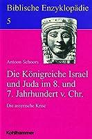 Die Konigreiche Israel Und Juda Im 8. Und 7. Jahrhundert Vor Christus: Die Assyrische Krise