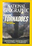 National Geographic: Chasing Tornadoes, A Tale of Science, Guts, and Luck (April 2004, Volume 205, Number 4)