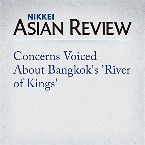 Concerns Voiced About Bangkok's 'River of Kings' | Ron Gluckman