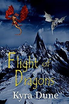 Flight Of Dragons by [Kyra Dune]