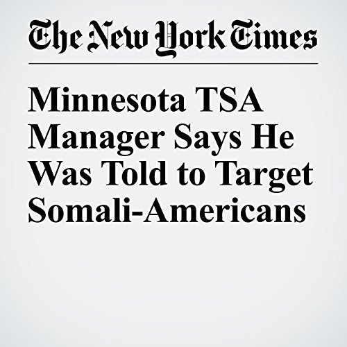 Minnesota TSA Manager Says He Was Told to Target Somali-Americans cover art