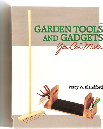 Garden Tools and Gadgets You Can Make