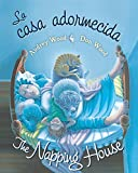 La casa adormecida / The Napping House (Spanish and English Edition)