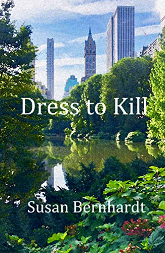 Dress to Kill (An Irina Curtius Mystery) by [Susan Bernhardt]