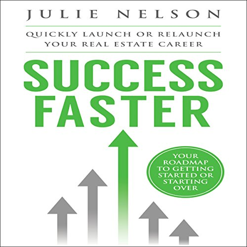 Success Faster: Quickly Launch or Relaunch Your Real Estate Career audiobook cover art