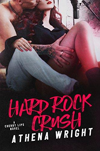 Hard Rock Crush (Cherry Lips Book 1)