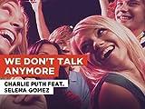 We Don't Talk Anymore al estilo de Charlie Puth feat. Selena Gomez