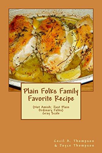 Plain Folks Family Favorite Recipe - GRAY SCALE: (Not Amish – Just Plain Ordinary Folks) (English Edition)