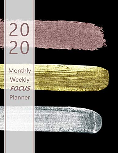 2020 Monthly & Weekly FOCUS Planner: Large. Monthly overview and Weekly layout with focus, tasks, to-dos and notes sections. Accomplish your goals. ... gold, silver, bronze look. Soft matte cover).