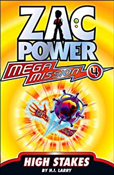 Zac Power Mega Mission #4: High Stakes by [H. I. Larry]