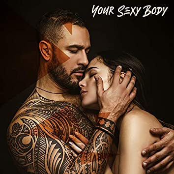 Your Sexy Body – Spicy Chillout Music Compilation for Making Love