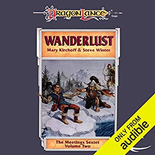 Wanderlust     Dragonlance: Meetings Sextet, Book 2              By:                                                                                                                                 Mary Kirchoff,                                                                                        Steve Winter                               Narrated by:                                                                                                                                 Kevin Stillwell                      Length: 10 hrs and 29 mins     74 ratings     Overall 4.6