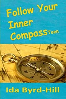 Follow Your Inner Compass Teen by Ida Byrd-Hill (2009-09-07)