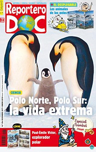Reportero Doc. Polo Norte, Polo Sur. La vida extrema. Revista Infantil - Número 254
