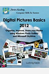 Digital Pictures Basics - 2012: Organize, Improve, Share your Photos using Windows Photo Gallery and Microsoft SkyDrive Paperback