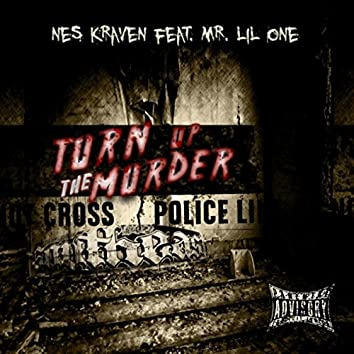 Turn up the Murder (feat. Mr. Lil One)