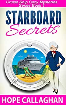 Starboard Secrets: A Cruise Ship Cozy Mystery (Millie's Cruise Ship Mysteries Book 1) by [Hope Callaghan]