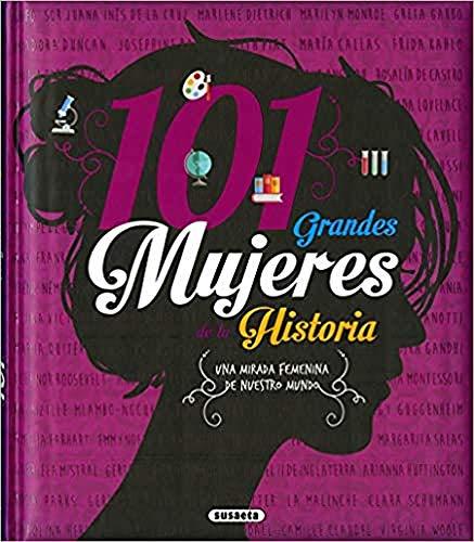 101 Grandes Mujeres De La Historia (Grandes Libros)