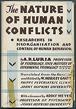 Hardcover The Nature of Human Conflicts, or Emotion, Conflict and Will: An Objective Study of Disorganisation and Control of Human Behaviour Book