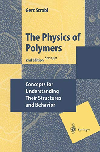 The Physics of Polymers: Concepts for Understanding Their Structures and Behavior (English Edition)