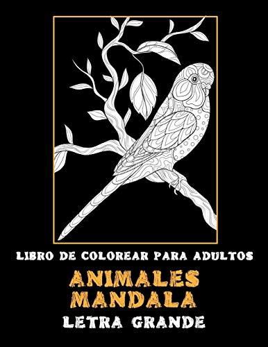 Libro de colorear para adultos - Letra grande - Animales Mandala