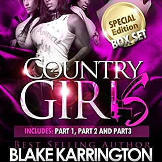 Country Girls Trilogy     Boxed Set, Book 1-3              By:                                                                                                                                 Blake Karrington                               Narrated by:                                                                                                                                 B. A. Washington                      Length: 8 hrs and 52 mins     53 ratings     Overall 3.9