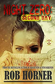 Night Zero: Second Day by [Rob Horner]