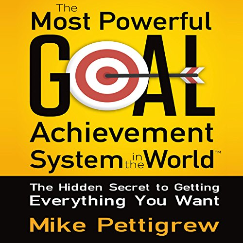 The Most Powerful Goal Achievement System in the World cover art