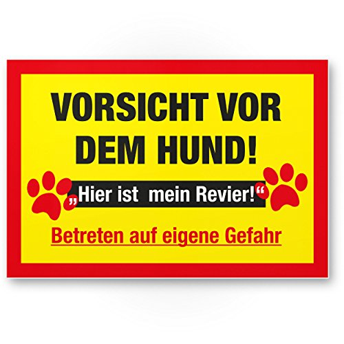 Warnung vor dem Hund Kunststoff Schild - hier ist mein Revier, Hinweisschild wetterfest, Hundeschild das Gartentor, Einfahrtstor/die Haustür, Türschild Abschreckung, Warnschild Einbruchschutz