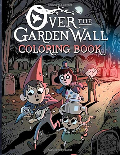 Over The Garden Wall Coloring Book: Over The Garden Wall Special Coloring Books For Adult
