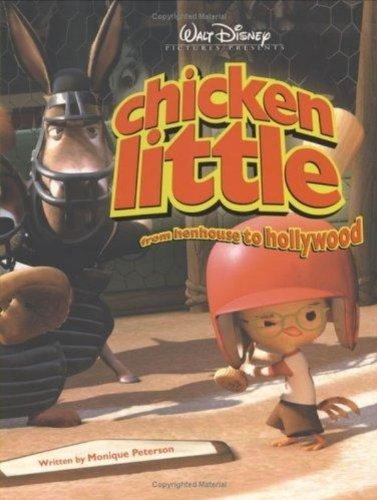 Chicken Little: From Henhouse to Hollywood: Unplucked! (Disney's Chicken Little) by Monique Peterson (5-Jan-2006) Paperback